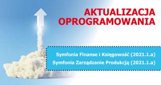 Programy Symfonia Finanse i Księgowość 2021.1.a oraz Symfonia Zarządzanie Produkcją 2021.1.a w nowej odsłonie.