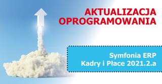 Aktualizacja do Symfonia ERP Kadry i Płace 2021.2.a