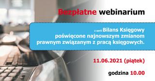 Bezpłatne webinarium – Bilans Księgowy – 11.06.2021 r.