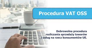 VAT OSS – nowa procedura rozliczania podatku VAT
